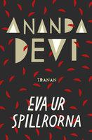 Eva ur spillrorna - Ananda Devi