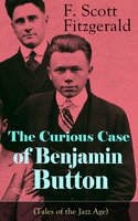 The Curious Case Of Benjamin Button (Tales Of The Jazz Age) - F. Scott Fitzgerald
