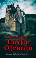 The Darkness Of Castle Otranto - Horace Walpole, Clara Reeve