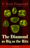 The Diamond As Big As The Ritz (Unabridged) - F. Scott Fitzgerald