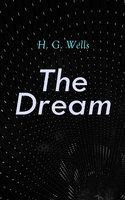 The Dream - H.G. Wells