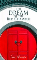The Dream of the Red Chamber - Cao Xueqin