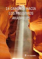 14 caminos hacia los registros akáshicos - Eric Barone