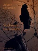 Skæbnens marionetter - Arthur Schnitzler