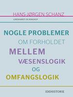 Nogle problemer om forholdet mellem væsenslogik og omfangslogik - Hans-Jørgen Schanz