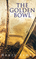 The Golden Bowl - Henry James