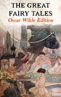 The Great Fairy Tales - Oscar Wilde Edition (Illustrated) - Oscar Wilde
