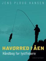Havørred i åen. Håndbog for lystfiskere - Jens Ploug Hansen