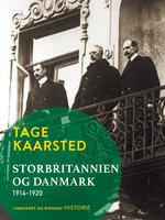 Storbritannien og Danmark 1914-1920 - Tage Kaarsted