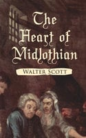 The Heart of Midlothian - Walter Scott