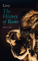 The History of Rome (Vol. 1-4) - Livy
