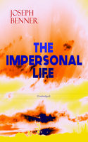 The Impersonal Life (Unabridged) - Joseph Benner