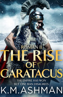 Roman II – The Rise of Caratacus - K.M. Ashman