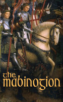 The Mabinogion - Lady Charlotte Guest