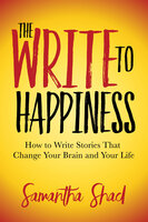 The Write to Happiness - Samantha Shad
