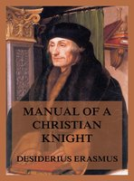 Manual of a Christian Knight - Desiderius Erasmus