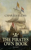 The Pirates Own Book (Illustrated) - Charles Ellms