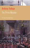 The Prime Minister (The Classic Unabridged Edition) - Anthony Trollope