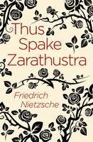 Thus Spake Zarathustra - Frederich Nietzsche