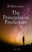 The Principles Of Psychology (Vol. 1&2) - William James