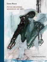 Peter Brandes: Meridian of Art - Ettore Rocca