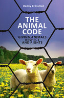 The Animal Code: Giving Animals Rights & Respect
