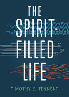 The Spirit-Filled Life - Timothy C. Tennent