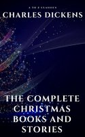 The Complete Christmas Books and Stories - Charles Dickens