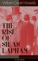The Rise Of Silas Lapham (Unabridged) - William Dean Howells