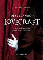 Desvelando a Lovecraft - Fermín Castro