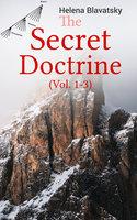 The Secret Doctrine (Vol. 1-3) - Helena Blavatsky