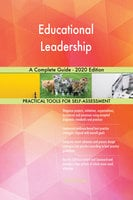 Educational Leadership: A Complete Guide - 2020 Edition - Gerardus Blokdyk