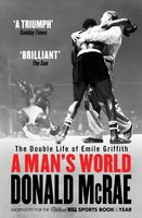 A Man's World: The Double Life of Emile Griffith - Donald McRae