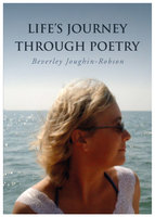 Life's Journey Through Poetry - Beverley Joughin-Robson