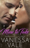 Mine To Take - Vanessa Vale
