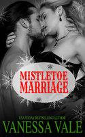 Mistletoe Marriage - Vanessa Vale