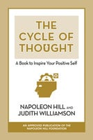 The Cycle of Thought: A Book to Inspire Your Positive Self - Napoleon Hill