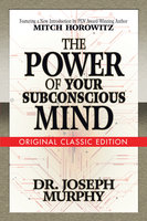 The Power of Your Subconscious Mind (Original Classic Edition) - Dr. Joseph Murphy