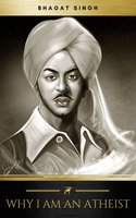 Why I am an Atheist - Bhagat Singh
