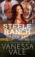 Steele Ranch - The Complete Boxed Set - Vanessa Vale