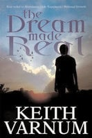 The Dream Made Real - Keith Varnum