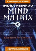 Mind Matrix - Indra Reinpuu