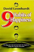 9 Habits of Happiness - David Leonhardt