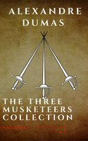 The Three Musketeers Complete Collection - Alexandre Dumas