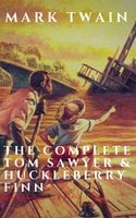 The Complete Tom Sawyer & Huckleberry Finn Collection - Mark Twain