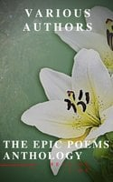 The Epic Poems Anthology: The Iliad, The Odyssey, The Aeneid, The Divine Comedy... - William Shakespeare,Homer,Dante Alighieri,Virgil,John Milton
