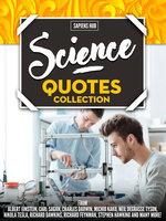 Science Quotes Collection: From Albert Einstein, Carl Sagan, Charles Darwin, Michio Kaku, Neil Degrasse Tyson, Nikola Tesla, Richard Dawkins, Richard Feynman, Stephen Hawking And Many More! - Sapiens Hub