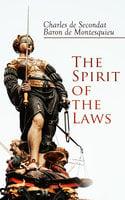 The Spirit Of The Laws - Baron De Montesquieu, Charles de Secondat