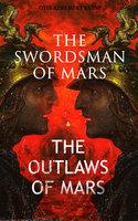 The Swordsman Of Mars & The Outlaws Of Mars - Otis Adelbert Kline