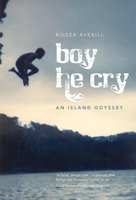 Boy He Cry - Roger Averill